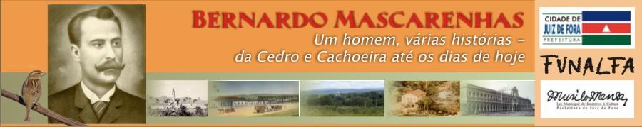 Bernardo Mascarenhas, um homem várias histórias , da Cedro e Cachoeira até os dias de hoje