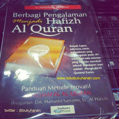 Buku : Berbagi Pengalaman Menjadi Hafizh Al-Qur'an : Ir. Abduldaem Al Kaheel