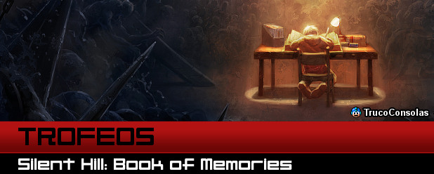 Trofeos Silent Hill Book of Memories PSVita