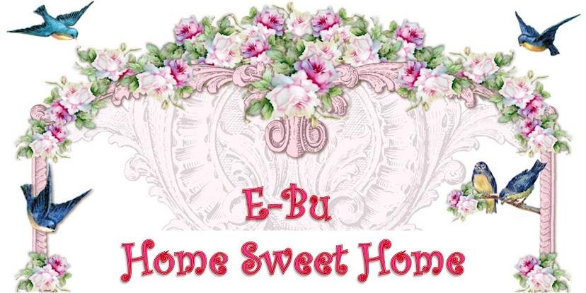 E-BU HOME SWEET HOME