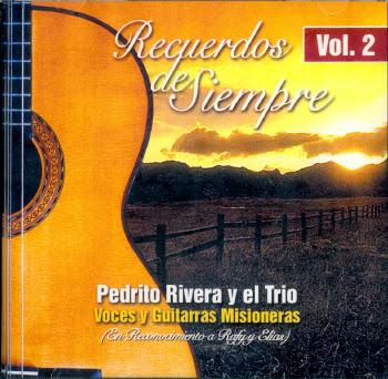 Pedrito Rivera y El Trio Voces y Guitarras Misioneras-Recuerdos De Siempre-Vol 2-