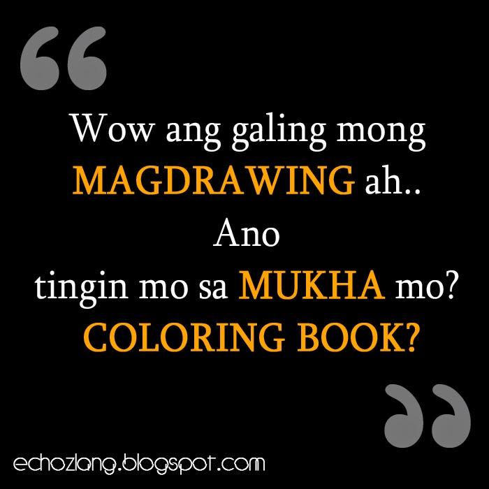 Ano tingin mo sa mukha mo, coloring book?