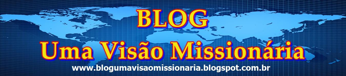 Blog Uma Visão Missionária