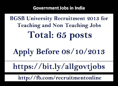 BGSB University Recruitment 2013 for Teaching and Non Teaching Jobs