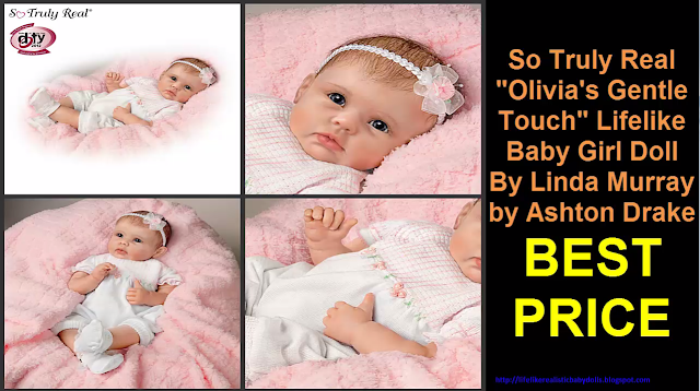 So Truly Real Olivias Gentle Touch Lifelike Baby Girl Doll Realistic Dolls What A Doll Star Doll