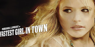 Fastest Girl In Town Miranda Lambert