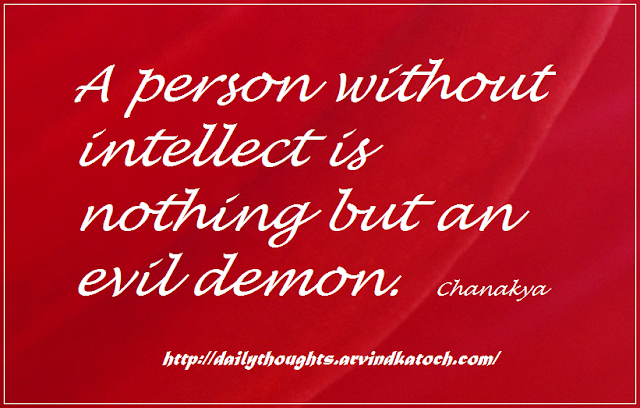 Chanakya, Daily Thought, Chanakya Quote, Evil, demon, intellect