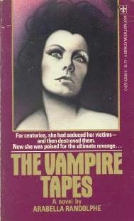 The Vampire Tapes By Arabella Randolphe April 1977 Berkley Medallion Books