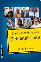 http://www.amazon.de/Stadtgespr%C3%A4che-aus-Gelsenkirchen-Birgit-Salutzki/dp/3839217156/ref=sr_1_1_twi_1_per?ie=UTF8&qid=1431782476&sr=8-1&keywords=stadtgespr%C3%A4che+aus+gelsenkirchen