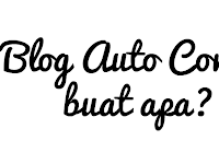 Blog Auto Content, Buat Apa?