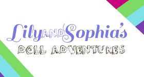 Lily and Sophia's Doll Adventures!