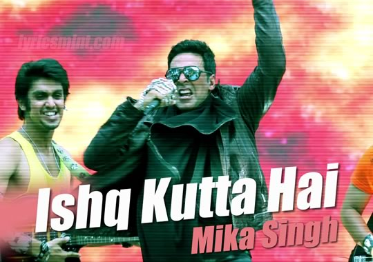 Ishq Kutta Hai - Akshay Kumar