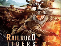 Download Film Railroad Tigers (2016) HD Subtitle Indonesia