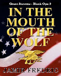 In the Mouth of the Wolf - (Navy SEAL Grant Stevens - Black Op 3)