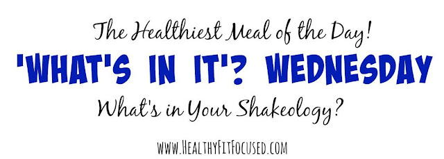 'What's In It'? Wednesday - The Healthiest Meal of the Day - Shakeology has over 70 vitamins, nutrients and super foods...what are they and what do they do?, www.HealthyFitFocused.com Julie Little