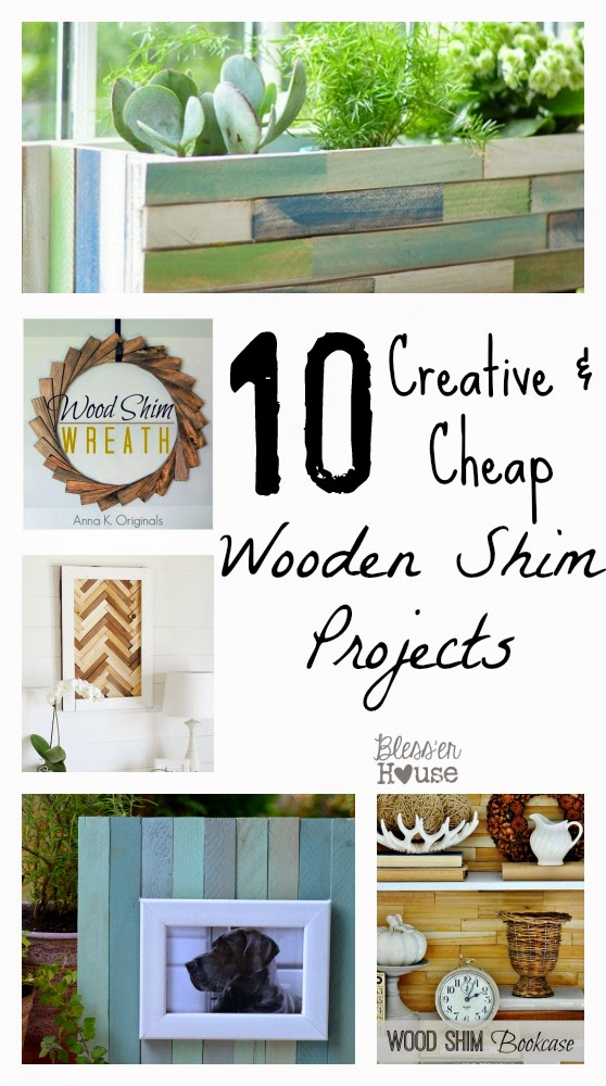 Bless'er House | 10 Creative and Cheap Wooden Shim Projects