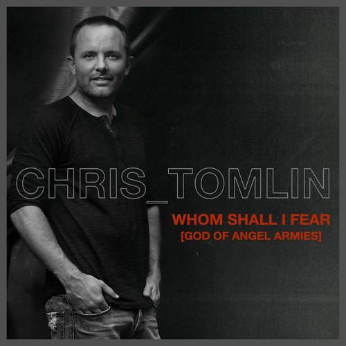 Whom Shall I Fear (God Of Angel Armies) - Chris Tomlin (Lyrics ...