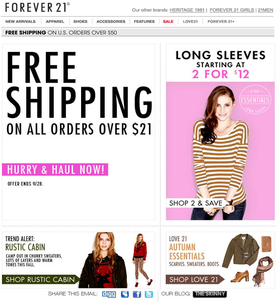 Forever 21 knows a thing or two about hot trends, and that's why they've participated in Free Shipping Day starting in They join a growing contingent of stores willing to continue to provide promo codes and free shipping deals throughout the year.