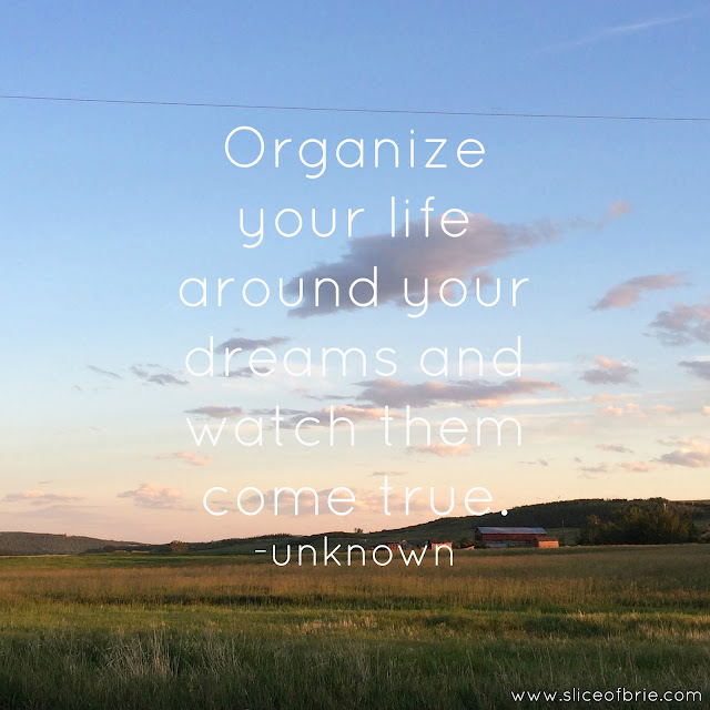 Organize your life around your dreams and watch them come true Quote