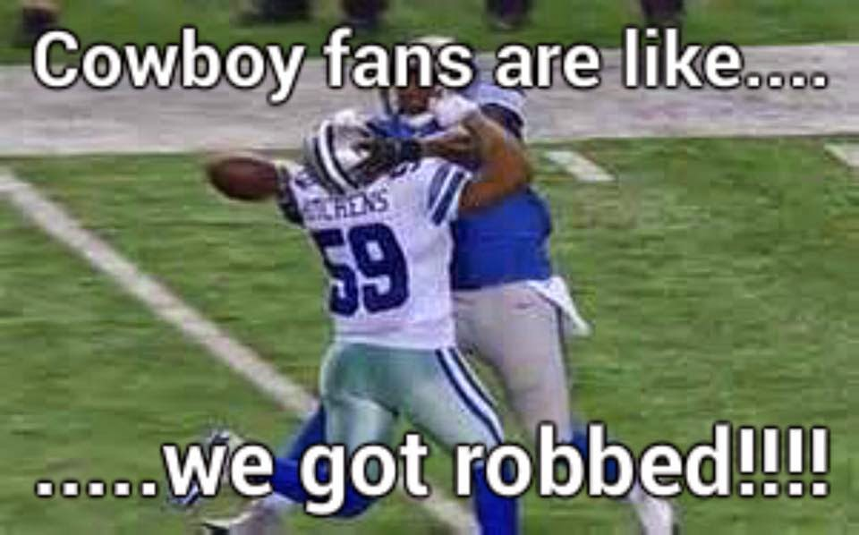 Cowboy Fans are like.... we got robbed!!!