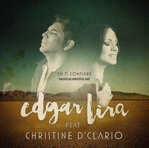 Edgar Lira En Ti Confiare Ft. Christine D'clario Letras