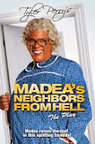TYLER PERRY'S MADEA'S NEIGHBOURS FROM HELL