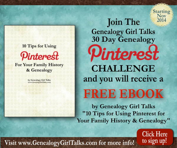 Join the Genealogy Girl Talks 30 Day Genealogy Pinterest Challenge early and receive a FREE eBook!