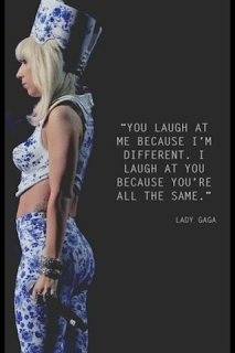 lady gaga quotation you laugh at me