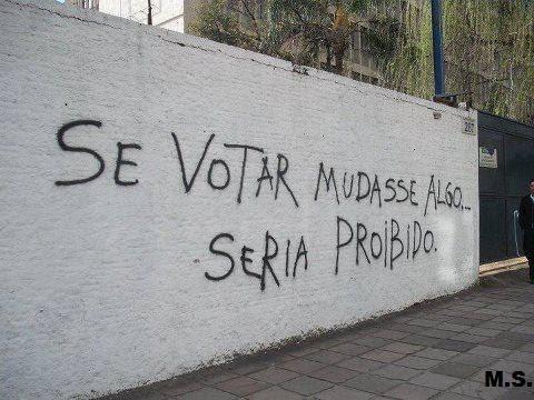"""""""Convém pesar os votos e não contá-los."""""""