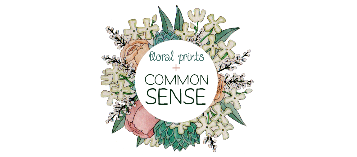 Floral Prints And Common Sense