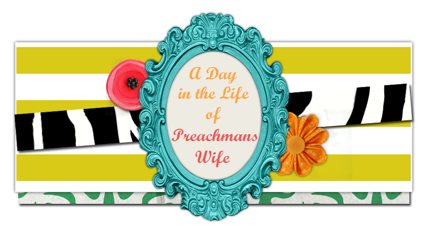 A day in the life of Preachmans Wife