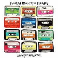 Twisted Mix Tape Tuesday