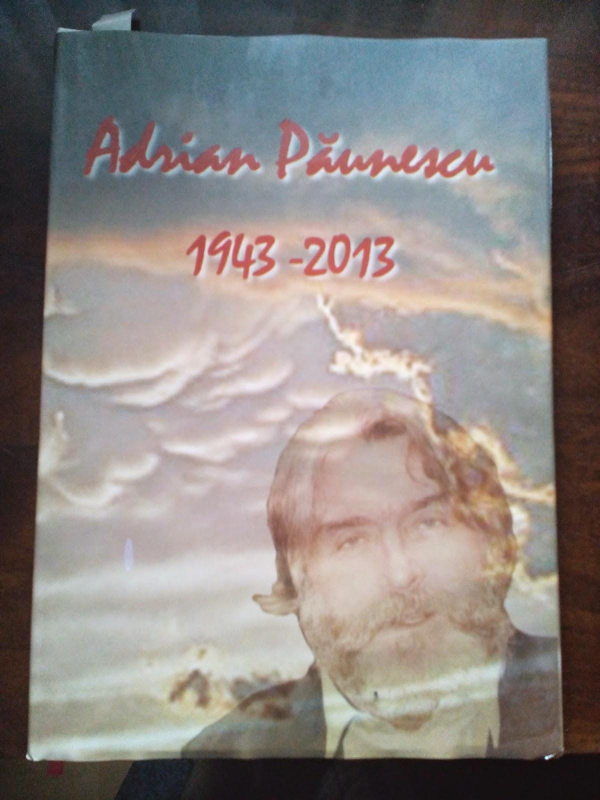 Tudor Nedelcea - Adrian Paunescu, 1943-2013