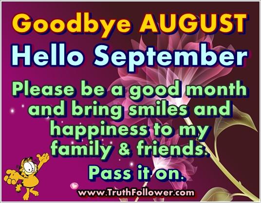 Goodbye August Hello September 4 Please Be Good To Me
