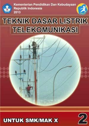 http://bse.mahoni.com/data/2013/kelas_10smk/Kelas_10_SMK_Teknik_Dasar_Listrik_Telekomunikasi_2.pdf