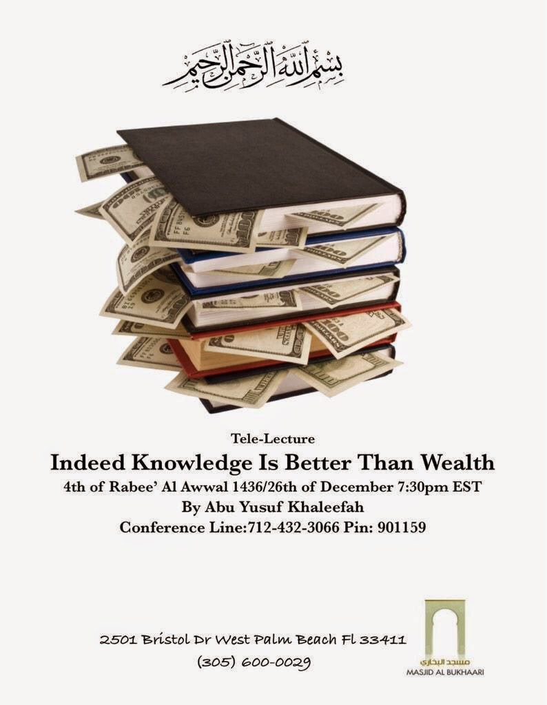 Indeed Knowledge Is Better Than Wealth