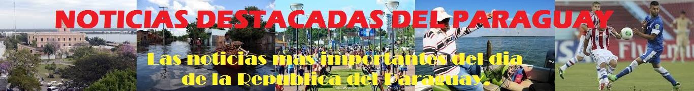 Noticias Destacadas del Paraguay