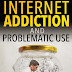 How to Defeat Internet Addiction and Problematic Use - Free Kindle Non-Fiction