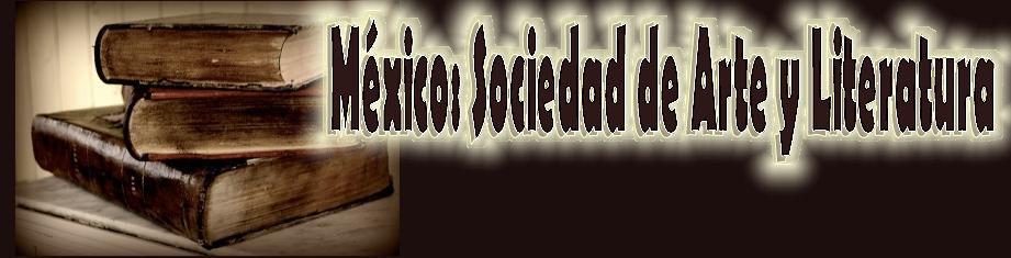 México: Sociedad de Arte y Literatura
