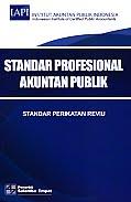 AJIBAYUSTORE   Judul Buku : Standar Profesional Akuntan Publik - Standar Perikatan Reviu Pengarang : Institut Akuntan Publik Indonesia (IAPI) Penerbit : Salemba Empat