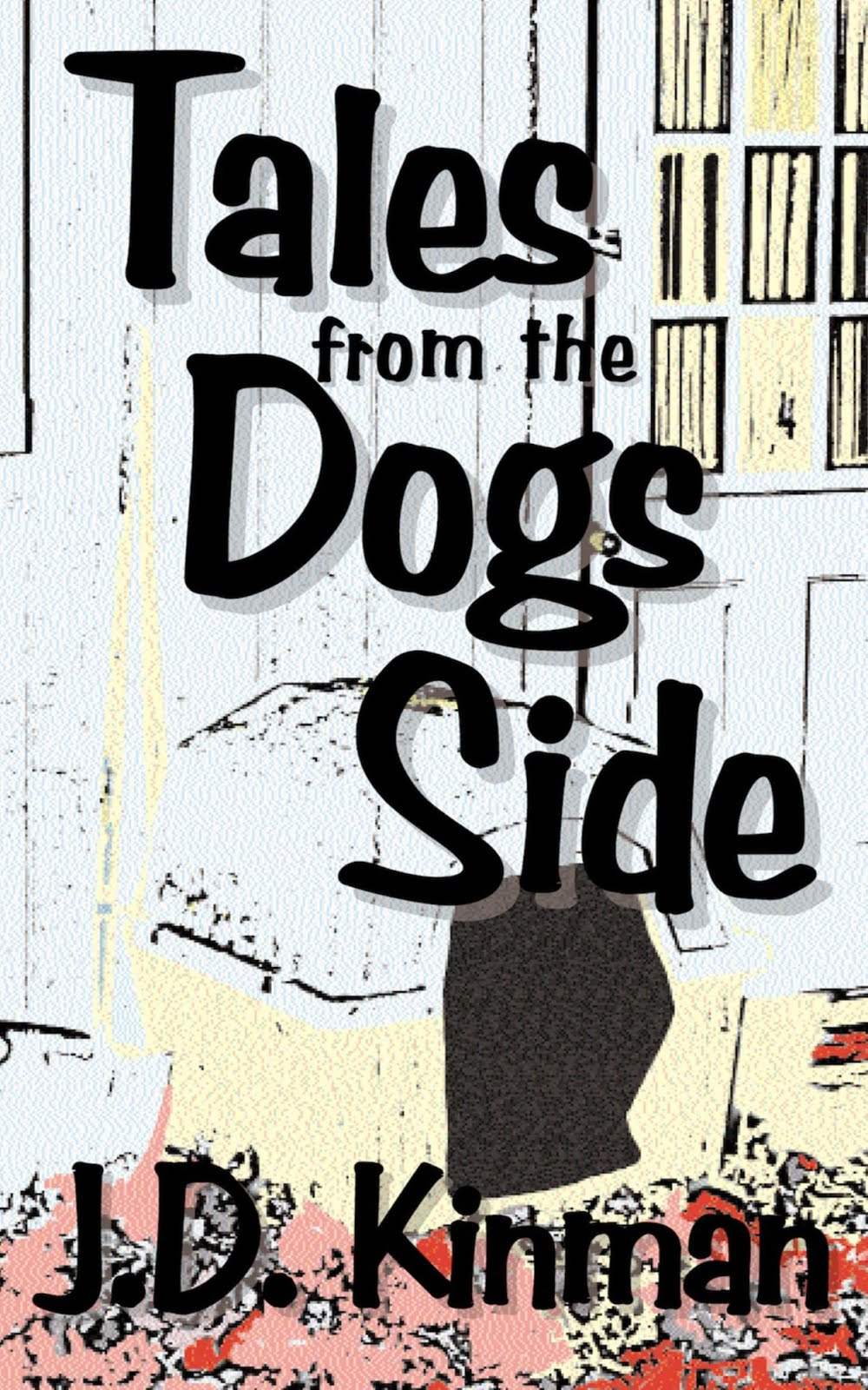 Tales from the Dogs' Side