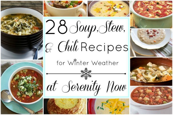 Soup, Stew, and Chili Recipe Round Up! (Slow Cooker, Healthy Eating, Quick-Cook) from Serenity Now