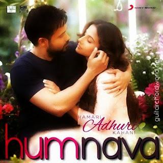 Humnava Chords - Hamari Adhuri Kahani | Papon