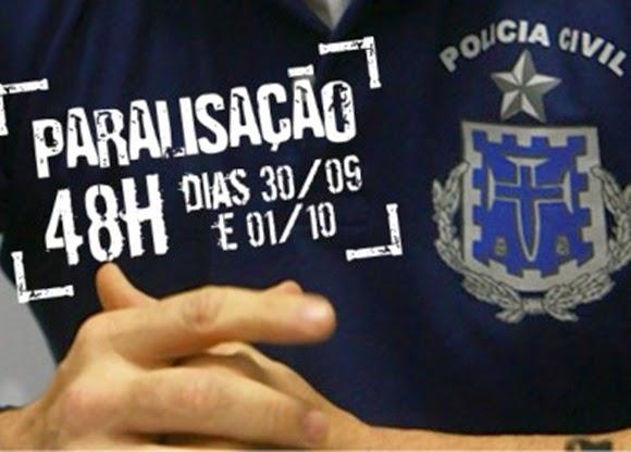 Polícia Civil da Bahia decide realizar nova paralisação por 48 horas.
