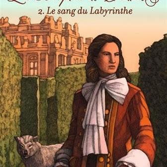 Les bosquets de Versailles, tome 2 : Le sang du Labytinthe de Annie Pietri