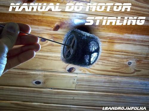 Manual do motor Stirling, pistão deslocador feito em lã de aço, caseiro