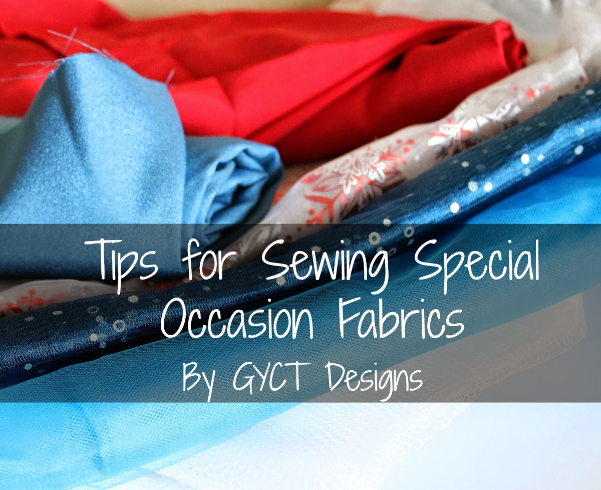 Tips for sewing Special Occasion Fabrics by GYCT