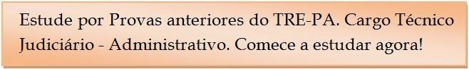 http://rmbprovas.blogspot.com.br/2013/11/provas-anteriores-do-tre-pa-para.html