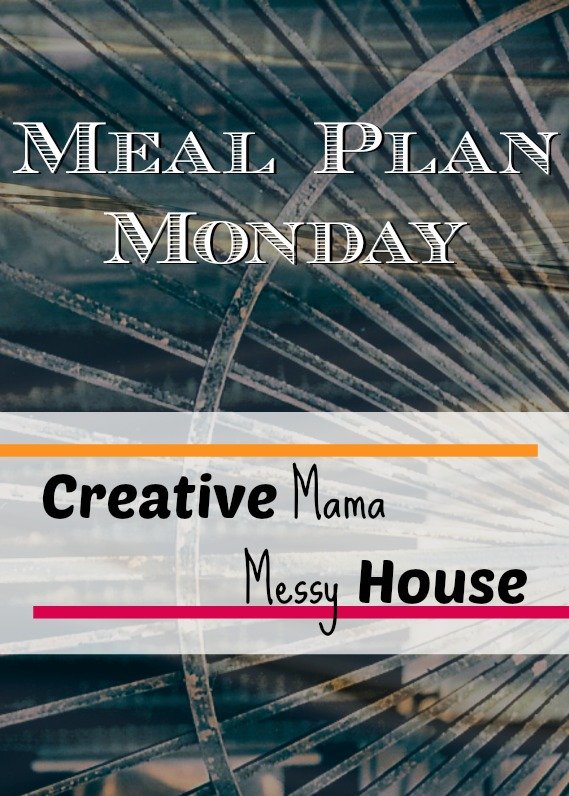 Meal Plan Monday for April 6 - 12 at Creative Mama Messy House