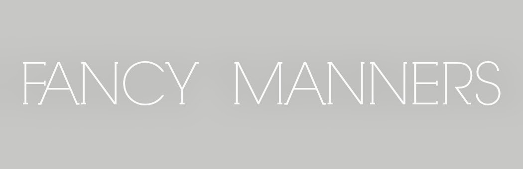 Fancy Manners Blog